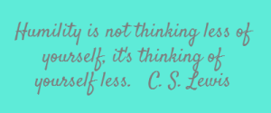 humility-is-not-thinking-less-of-yourself-its-thinking-of-13
