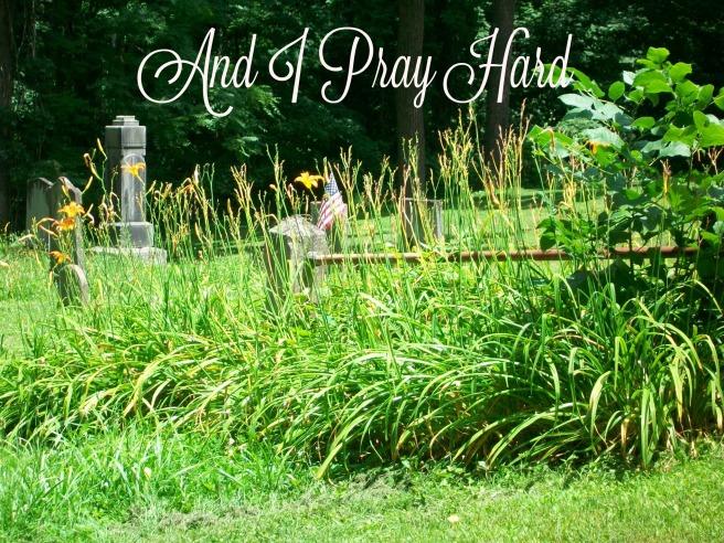 And I Pray Hard